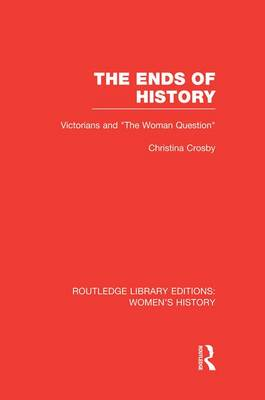 The Ends of History by Christina Crosby