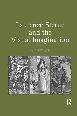 Laurence Sterne and the Visual Imagination by W.B. Gerard
