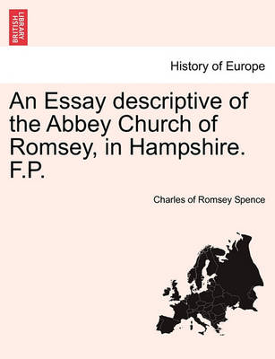 An Essay Descriptive of the Abbey Church of Romsey, in Hampshire. F.P. book