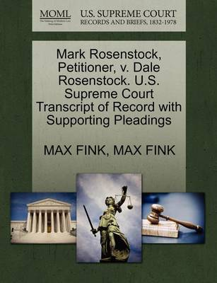 Mark Rosenstock, Petitioner, V. Dale Rosenstock. U.S. Supreme Court Transcript of Record with Supporting Pleadings by Max Fink