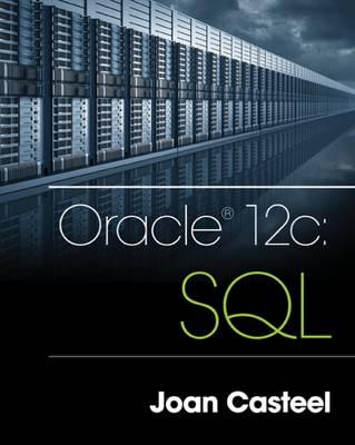 Oracle 12c: SQL by Joan Casteel