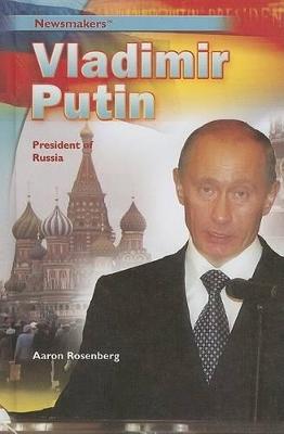 Vladimir Putin: President of Russia by Aaron Rosenberg