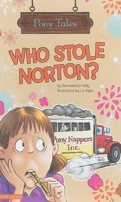 Who Stole Norton? by Bernadette Kelly