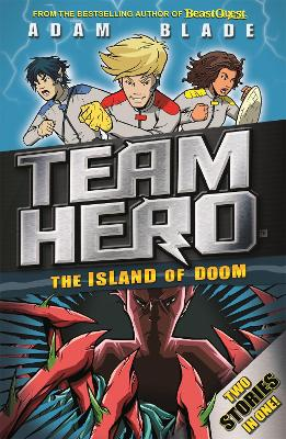 Team Hero: The Island of Doom by Adam Blade