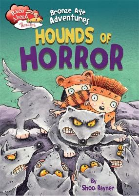 Race Ahead With Reading: Bronze Age Adventures: Hounds of Horror by Shoo Rayner