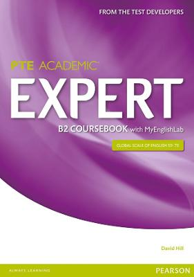 Expert Pearson Test of English Academic B2 Coursebook and MyEnglishLab Pack by David Hill