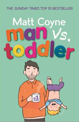 Man vs. Toddler: The Trials and Triumphs of Toddlerdom book