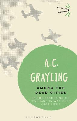 Among the Dead Cities by Professor A. C. Grayling