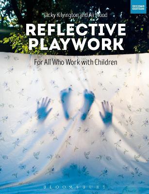 Reflective Playwork by Jacky Kilvington