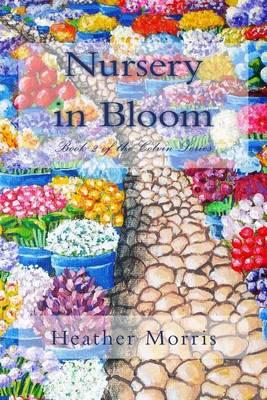 Nursery in Bloom by Heather Morris