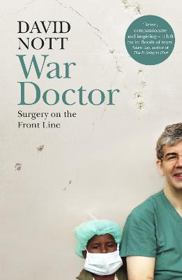 War Doctor: Surgery on the Front Line book