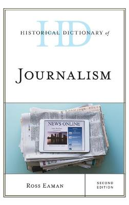 Historical Dictionary of Journalism book