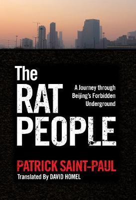The Rat People: A Journey through Beijing's Forbidden Underground book
