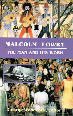 Malcolm Lowry by George Woodcock