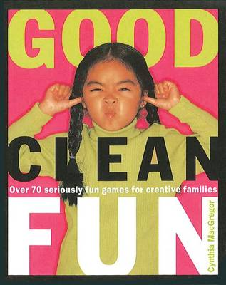 Good Clean Fun by Cynthia MacGregor