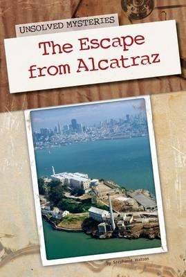The Escape from Alcatraz by Stephanie Watson