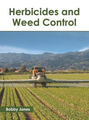 Herbicides and Weed Control by Bobby Jones