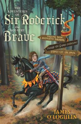 Adventures of Sir Roderick, The Not-Very Brave by James O'Loghlin