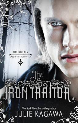 IRON TRAITOR by Julie Kagawa