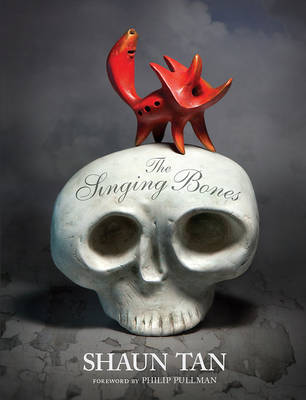 Singing Bones by Shaun Tan