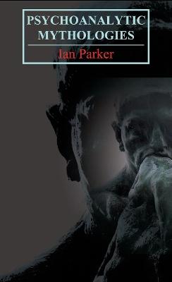 Psychoanalytic Mythologies book