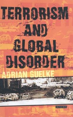 Terrorism and Global Disorder by Adrian Guelke