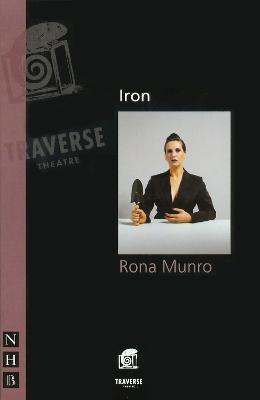 IRON by Rona Munro