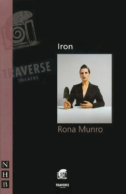 IRON by Rona Munro