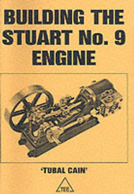 Building the Stuart No.9 Engine by Tubal Cain