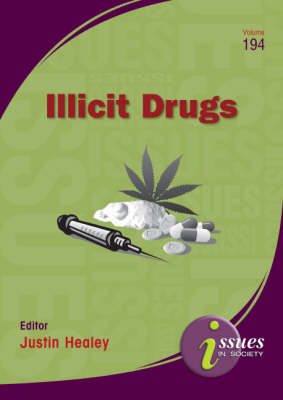 Illicit Drugs by Justin Healey