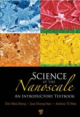 Science at the Nanoscale by Andrew T. S. Wee