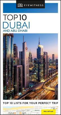 DK Eyewitness Top 10 Dubai and Abu Dhabi by DK Eyewitness