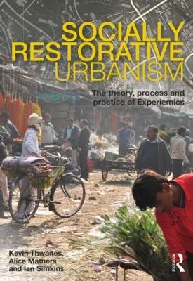 Socially Restorative Urbanism by Kevin Thwaites