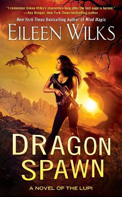 Dragon Spawn by Eileen Wilks