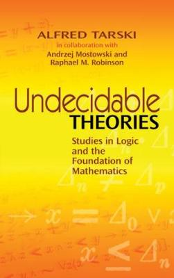 Undecidable Theories by Alfred Tarski