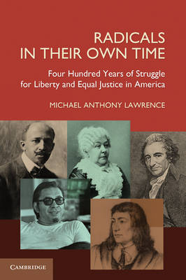 Radicals in their Own Time by Michael Anthony Lawrence
