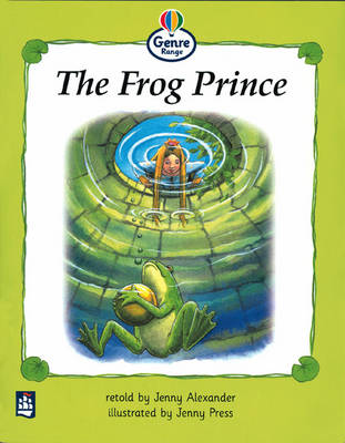 The frog prince Genre Beginner stage Traditional Tales Book 3 by Jenny Alexander