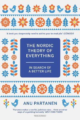 The Nordic Theory of Everything by Anu Partanen