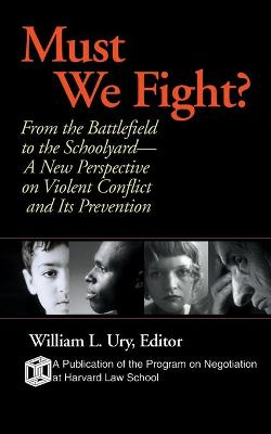 Must We Fight by William L. Ury