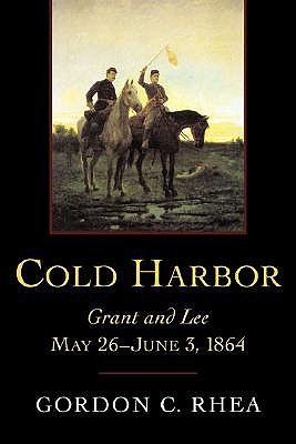 Cold Harbor: Grant and Lee, May 26-June 3, 1864 book