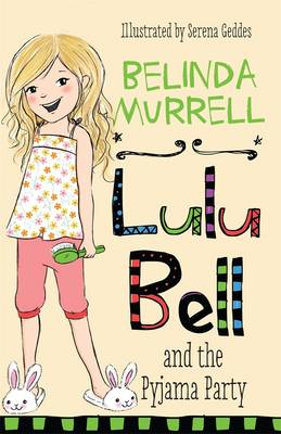 Lulu Bell and the Pyjama Party by Belinda Murrell