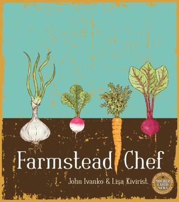 Farmstead Chef by John D. Ivanko