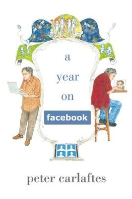 A Year on Facebook by Peter Carlaftes