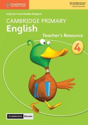 Cambridge Primary English Stage 4 Teacher's Resource with Cambridge Elevate by Sally Burt