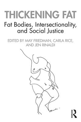 Thickening Fat: Fat Bodies, Intersectionality, and Social Justice book