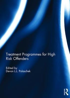 Treatment programmes for high risk offenders by Devon Polaschek
