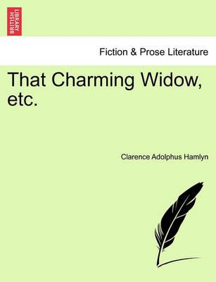 That Charming Widow, Etc. by Clarence Adolphus Hamlyn