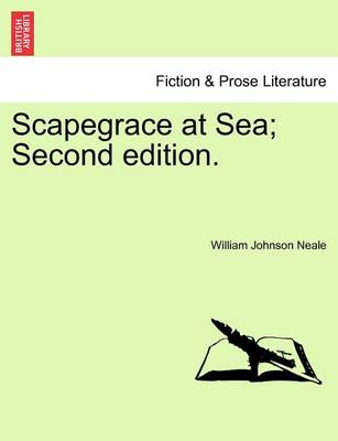 Scapegrace at Sea; Second Edition. by William Johnson Neale