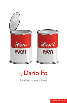 """Low Pay? Don't Pay!"" by Dario Fo"