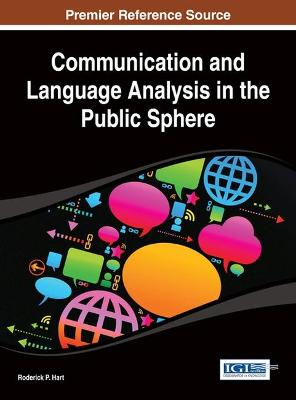 Communication and Language Analysis in the Public Sphere by Roderick P. Hart